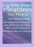 Extreme Dose! Melatonin The Miracle Anti-Aging Hormone Anti-Alzheimer's Hormone Anti-Baldness