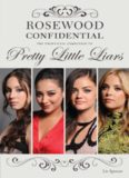Rosewood Confidential. The Unofficial Companion to Pretty Little Liars