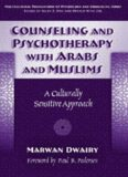 Counseling And Psychotherapy With Arabs And Muslims: A Culturally Sensitive Approach (Multicultural Foundations of Psychology and Counseling)