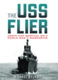 The USS Flier: Death and Survival on a World War II Submarine