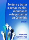 Tortura y tratos o penas crueles, inhumanos o degradantes en Colombia Tortura y tratos o penas