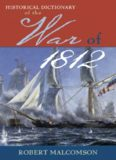 Historical Dictionary of the War of 1812 (Historical Dictionaries of War, Revolution, and Civil