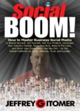 Social BOOM!: How to Master Business Social Media to Brand Yourself, Sell Yourself, Sell Your Product, Dominate Your Industry Market, Save Your Butt, ... and Grind Your Competition into the Dirt