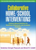 Collaborative Home School Interventions: Evidence-Based Solutions for Emotional, Behavioral, and Academic Problems (The Guilford Practical Intervention in Schools Series)