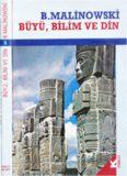 Page 1 B.MALİNOWSKİ BUYU, BILIM VE DIN - - e Page 2 Bronislaw Malinowski D] BÜYÜ, BİLİM ...