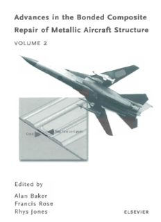 Advances in the Bonded Composite Repair of Metallic Aircraft Structure Volume  2