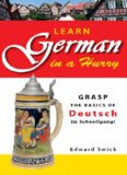 Learn German in a Hurry: Grasp the Basics of German Schnell!
