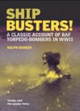 Ship-busters! : a classic account of RAF torpedo-bombers in WWII