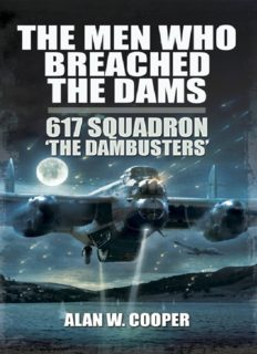 The Men Who Breached the Dams: 617 Squadron 'The Dambusters'