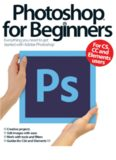 Photoshop For Beginners: Everything You Need to Get Started with Adobe Photoshop