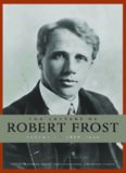 The Letters of Robert Frost, Volume 1: 1886 - 1920