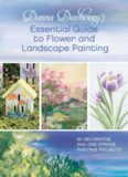 Donna Dewberry's essential guide to flower and landscape painting : 50 decorative and one-stroke painting projects