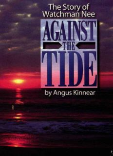 Against the tide : the story of Watchman Nee