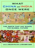 What China and India Once Were: The Pasts That May Shape the Global Future