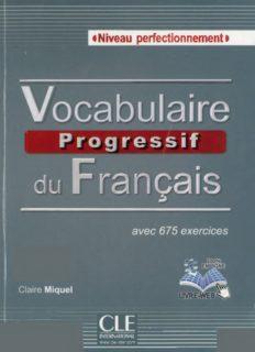 Vocabulaire progressif du français avec 675 exercices ; niveau perfectionnement