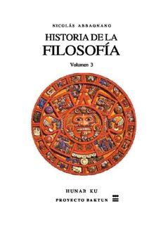Historia de la Filosofía. Volumen 3. La filosofía del Romanticismo - La filosofía entre los siglos XIX y XX