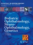 Pediatric Ophthalmology, Neuro-Ophthalmology, Genetics Essentials in Ophthalmology