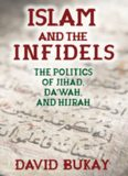 Islam and the Infidels: The Politics of Jihad, Da'wah, and Hijrah