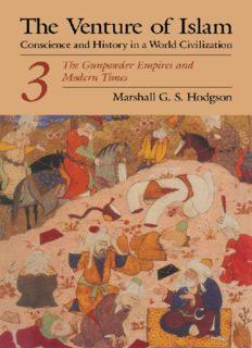 The Venture of Islam, Volume 3: The Gunpowder Empires and Modern Times (Venture of Islam Vol. 3)