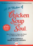 5th Portion of Chicken Soup for the Soul. More Stories to Open the Heart and Rekindle the Spirit