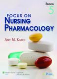 Focus on Nursing Pharmacology , Fifth Edition