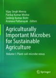 Agriculturally Important Microbes for Sustainable Agriculture : Volume I: Plant-soil-microbe nexus