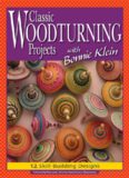 Classic Woodturning Projects with Bonnie Klein - 12 Skill-Building Designs