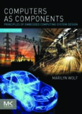 Computers as Components: Principles of Embedded Computing System Design 3rd Edition