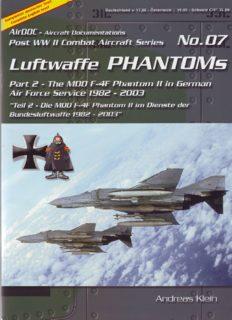 Luftwaffe Phantoms Teil 2 - Die MDD F-4F Phantom II im Dienste der Bundesluftwaffe 1982 - 2003 (Post WW II Combat Aircraft Series No. 07)
