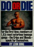 Do or die : [for the first time, members of L.A.'s most notorious teenage gangs - the Crips and the Bloods - speak for themselves]