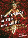 The Synergy of Film and Music: Sight and Sound in Five Hollywood Films