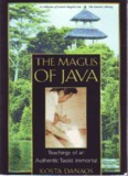 The Magus of Java: Teachings of an Authentic Taoist Immortal by Kosta Danaos