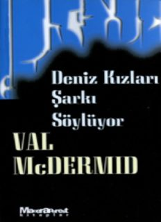 Deniz Kızları Şarkı söylüyor - Val McDermid