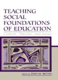 Teaching Social Foundations of Education: Contexts, Theories, and Issues (Sociocultural, Political, and Historical Studies in Education) (Sociocultural, Political, and Historical Studies in Education)