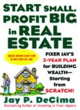 Start Small, Profit Big in Real Estate: Fixer Jay's 2-Year Plan for Building Wealth - Starting from