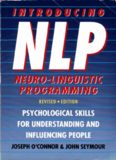Introducing Neuro-Linguistic Programming: Psychological Skills for Understanding and Influencing