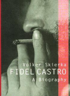 Fidel Castro : a biography