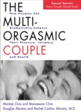 The Multi-Orgasmic Couple: Sexual Secrets Every Couple Should Know. By Mantak Chia, Maneewan Chia, Douglas Abrams, and Rachel Carlton Abrams. New York: HarperCollins, 2000. xvi + 204 pp., illustrations, notes, resources. Hardback, ISBN 0-06-251613-2, $24.