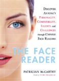 The Face Reader: Discover Anyone's Personality, Compatibility, Talents, and Challenges Through