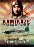 Kamikaze : to die for the emperor