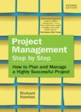 Project management step by step : how to plan and manage a highly successful project