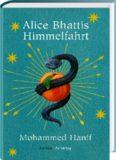 Alice Bhattis Himmelfahrt - Hanif, M: Alice Bhattis Himmelfahrt