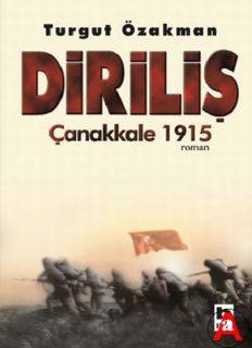 Diriliş Çanakkale 1915 - Turgut Özakman
