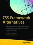 CSS Framework Alternatives: Explore Five Lightweight Alternatives to Bootstrap and Foundation