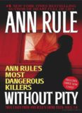 Without Pity- Ann Rule's Most Dangerous Killers