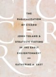 The Radicalization of Cicero: John Toland and Strategic Editing in the Early Enlightenment