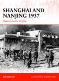 Shanghai and Nanjing 1937.  Massacre on the Yangtze (Osprey Campaign 309)
