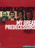 Garry Kasparov on My Great Predecessors,  Part 1