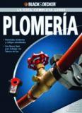 La guía completa sobre plomería : materiales modernos y códigos actualizados : una nueva guía para trabajar con tubería de gas