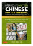 Intermediate Written Chinese Practice Essentials : Read and Write Mandarin Chinese as the Chinese Do